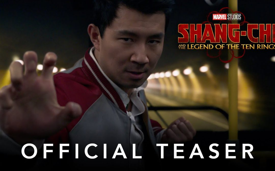 Shang-Chi & the Legend of the Ten Rings – Official Teaser