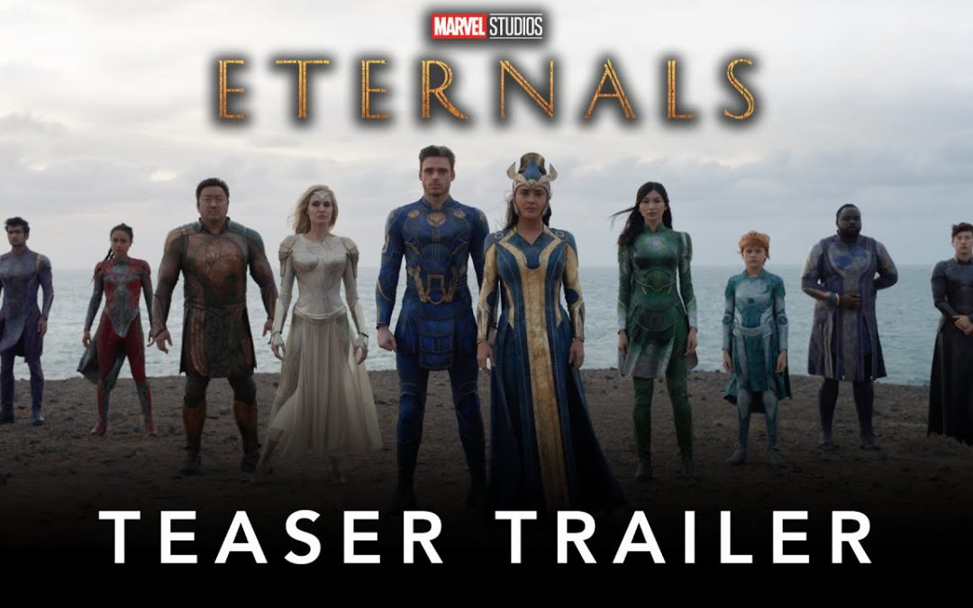 Eternals – Official Teaser Trailer